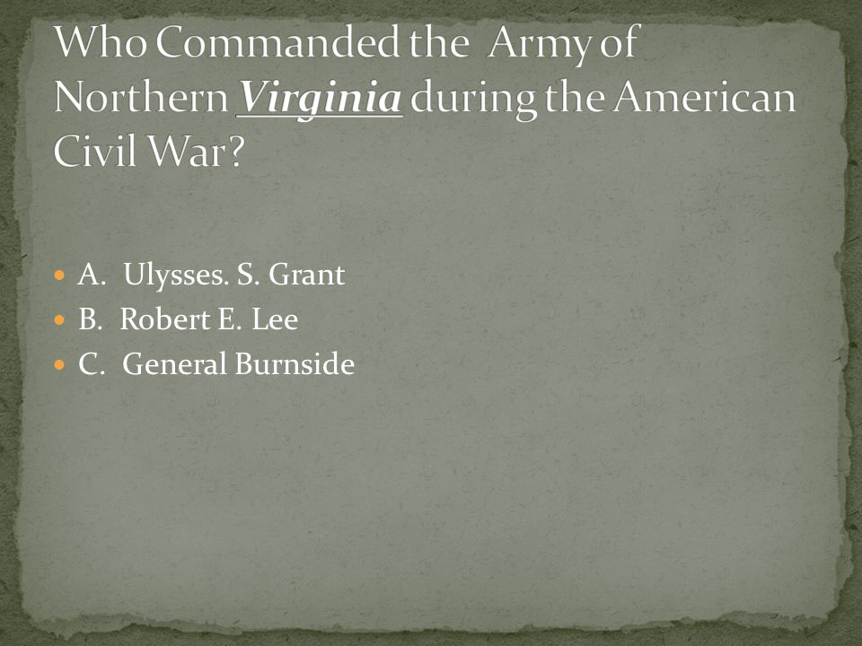 Who Commanded the Army of Northern Virginia during the American Civil War