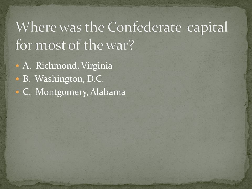 Where was the Confederate capital for most of the war