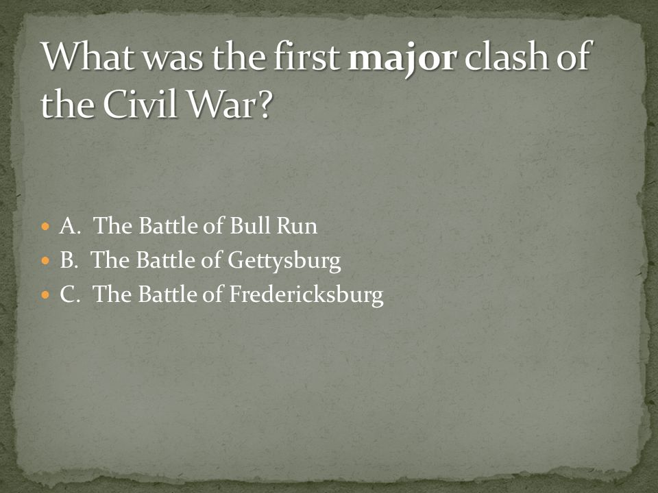 What was the first major clash of the Civil War