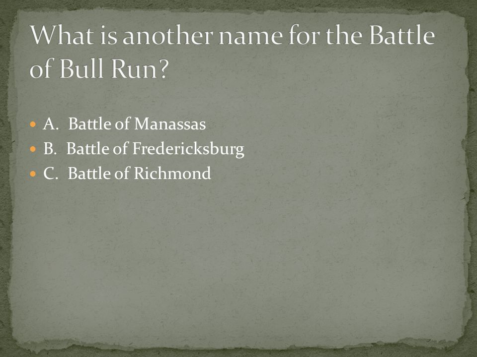 What is another name for the Battle of Bull Run
