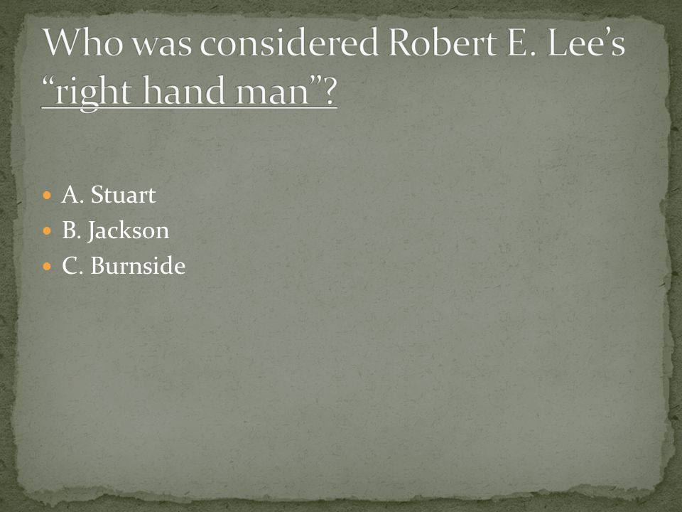 Who was considered Robert E. Lee's right hand man