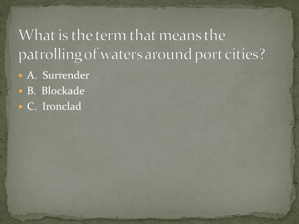 What is the term that means the patrolling of waters around port cities