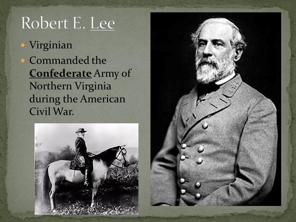 Robert E. Lee Virginian.