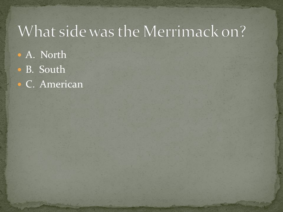 What side was the Merrimack on