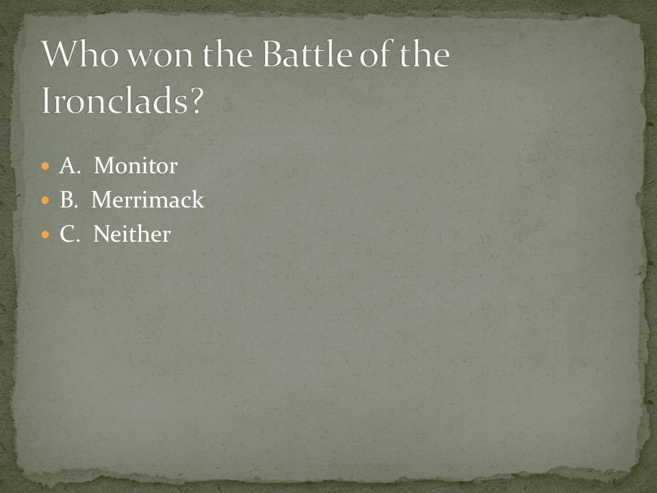 Who won the Battle of the Ironclads