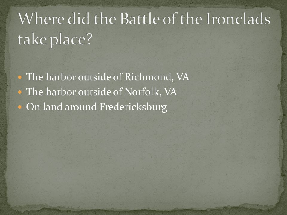 Where did the Battle of the Ironclads take place