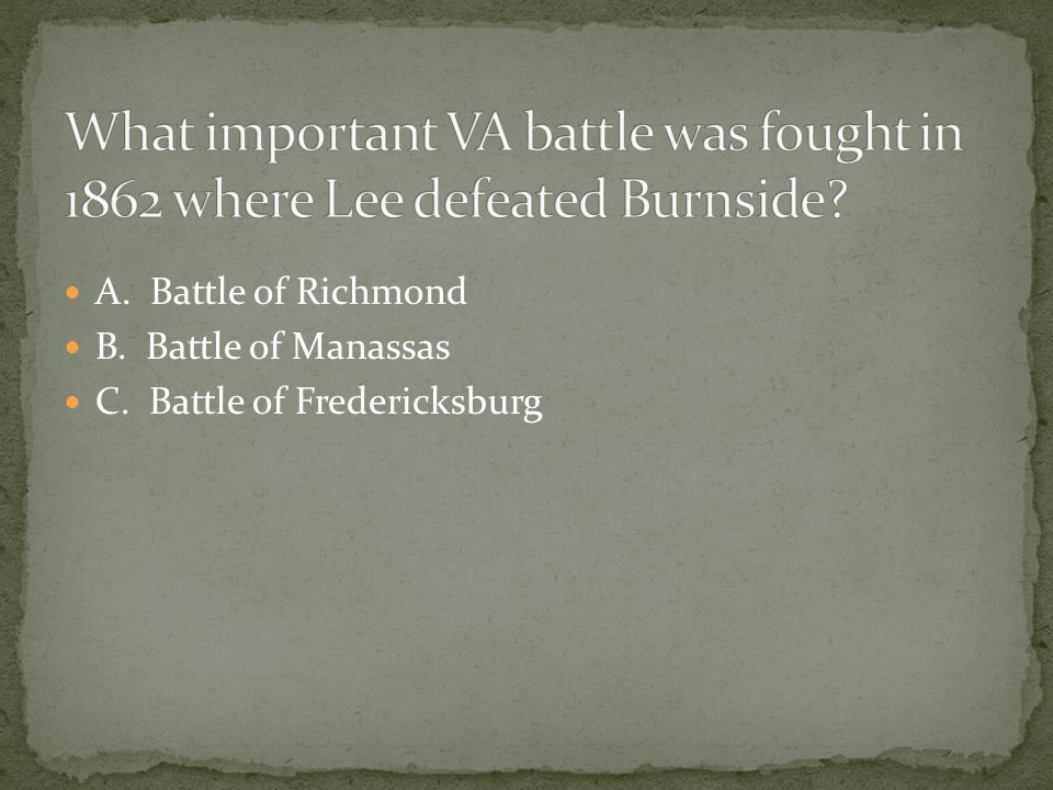 What important VA battle was fought in 1862 where Lee defeated Burnside