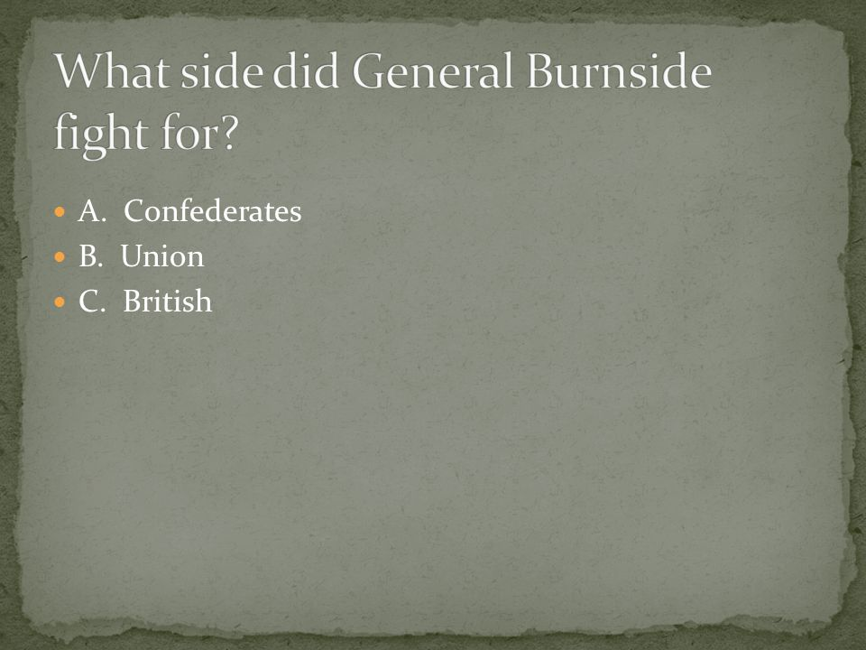 What side did General Burnside fight for