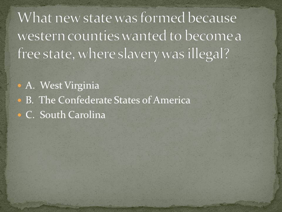 What new state was formed because western counties wanted to become a free state, where slavery was illegal