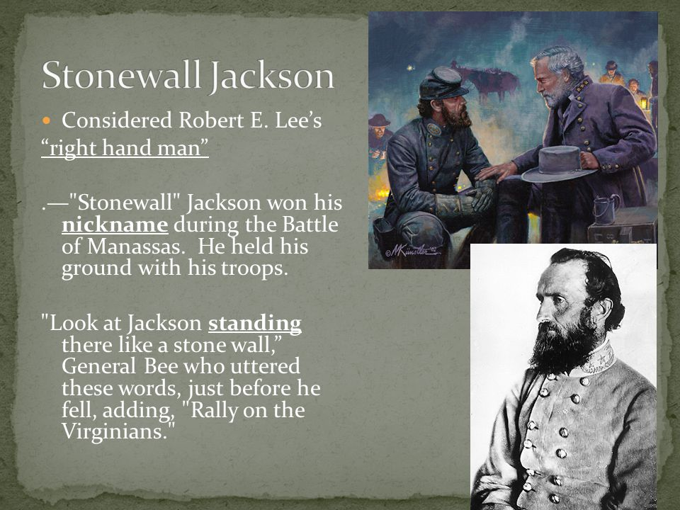 Stonewall Jackson Considered Robert E. Lee's right hand man