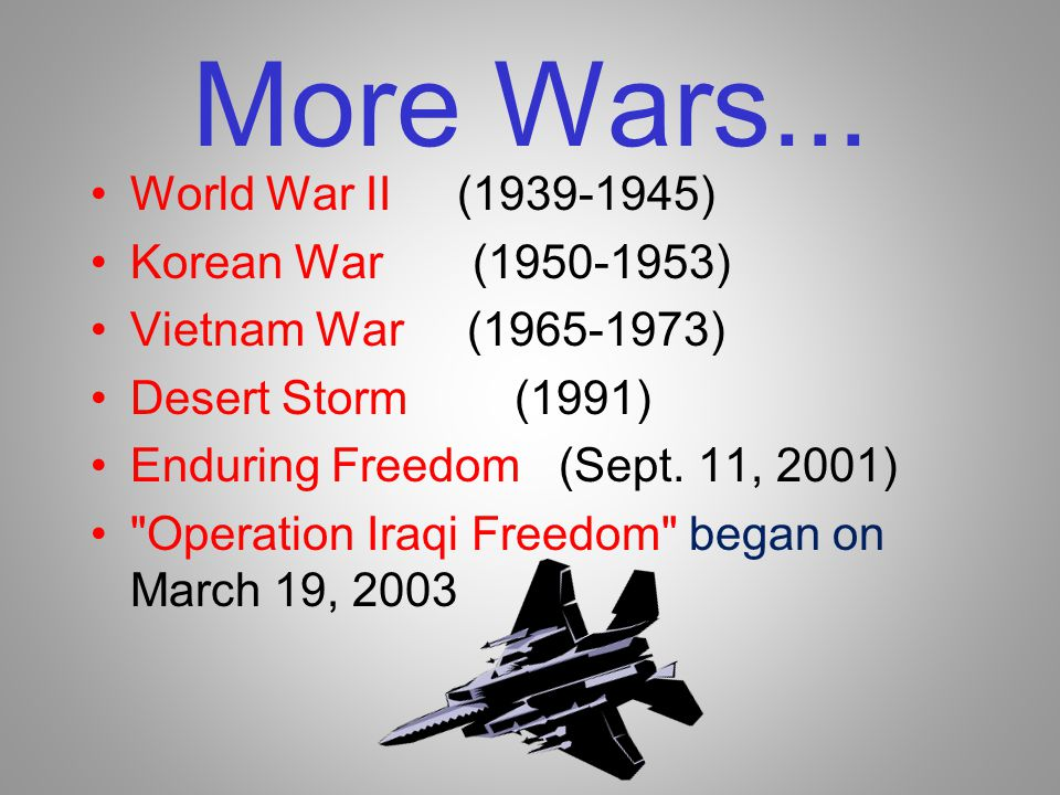 More Wars... World War II (1939-1945) Korean War (1950-1953)