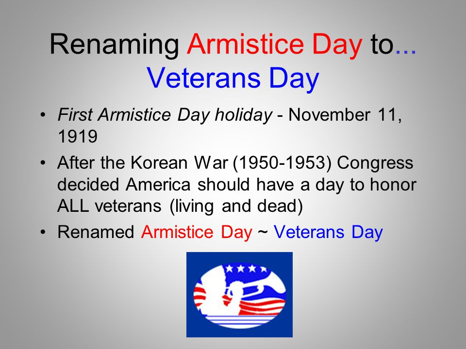 Renaming Armistice Day to... Veterans Day