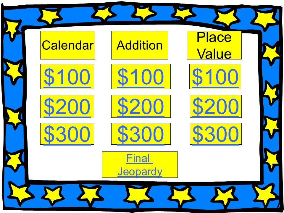 $100 $100 $100 $200 $200 $200 $300 $300 $300 Place Value Calendar