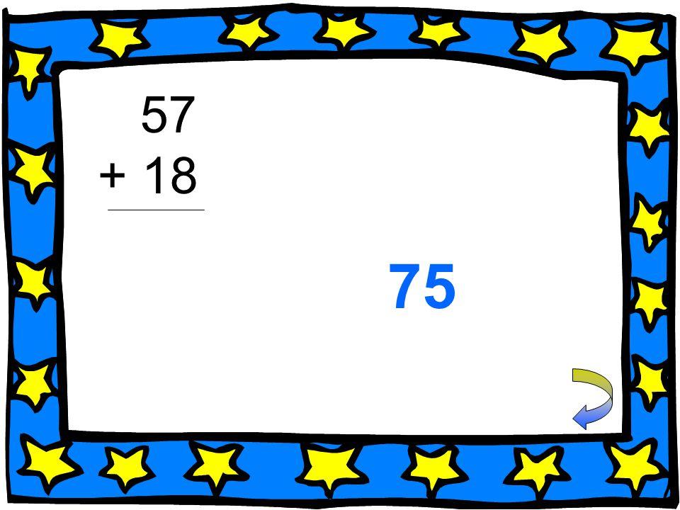 57 + 18 75