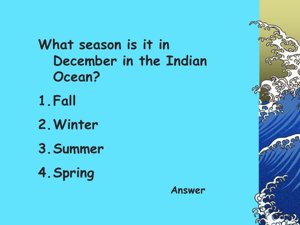 What season is it in December in the Indian Ocean