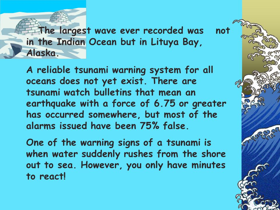 The largest wave ever recorded was not in the Indian Ocean but in Lituya Bay, Alaska.