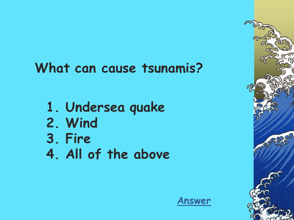 What can cause tsunamis
