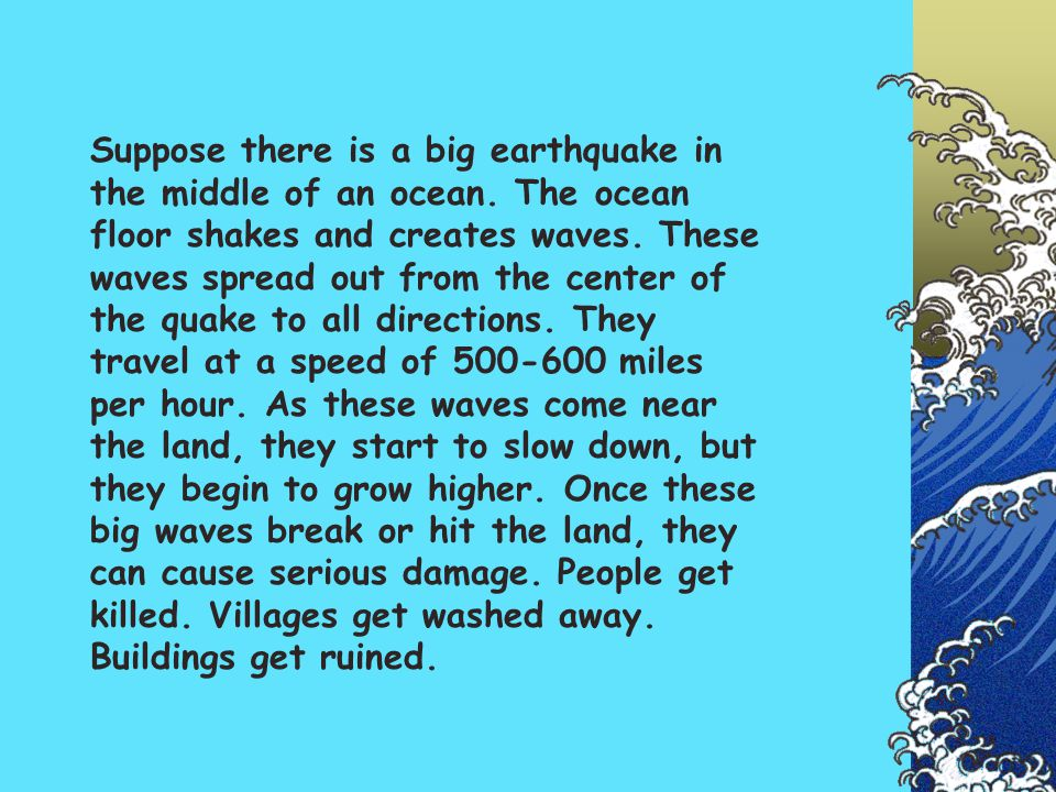 Suppose there is a big earthquake in the middle of an ocean