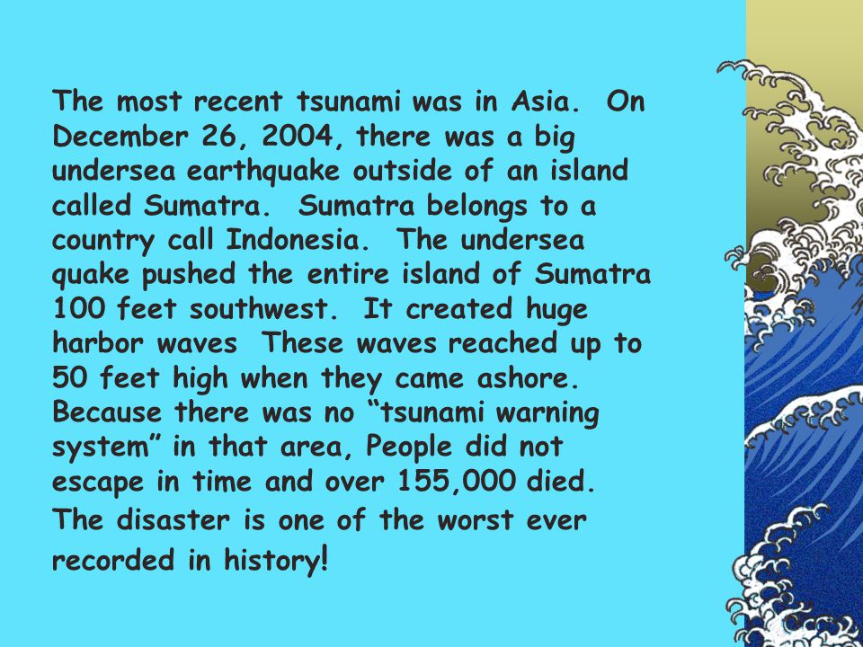 The most recent tsunami was in Asia