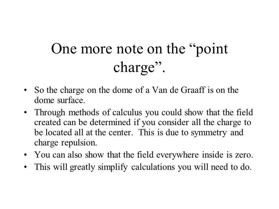 One more note on the point charge .