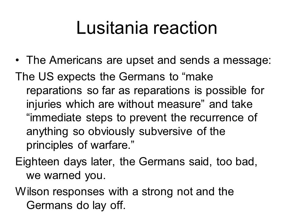 Lusitania reaction The Americans are upset and sends a message: