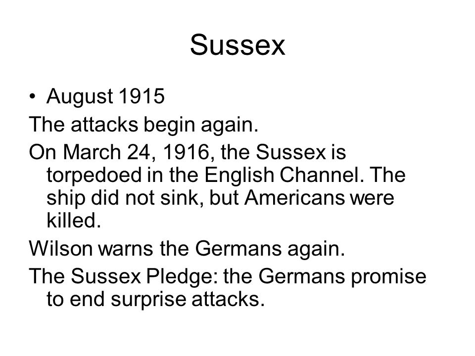 Sussex August 1915 The attacks begin again.