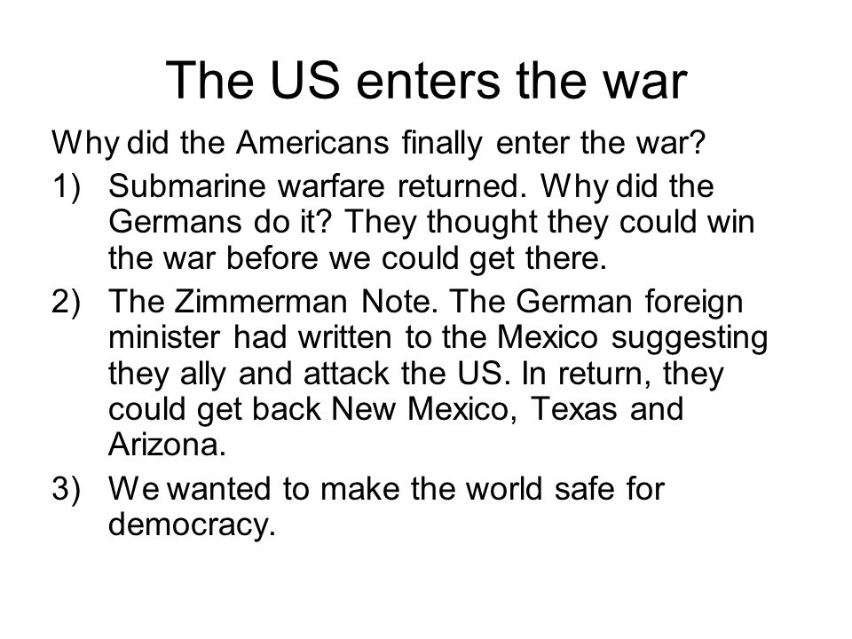 The US enters the war Why did the Americans finally enter the war