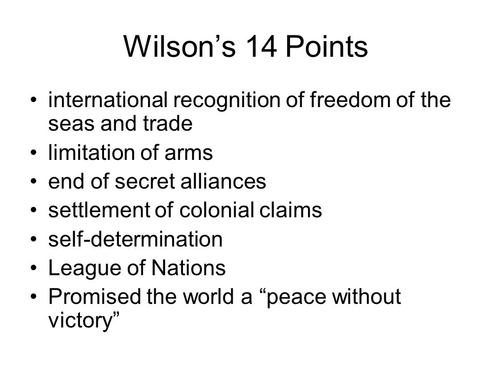 Wilson's 14 Points international recognition of freedom of the seas and trade. limitation of arms.