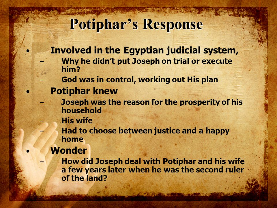 Potiphar's Response Involved in the Egyptian judicial system,