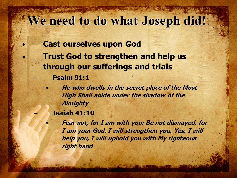 We need to do what Joseph did!