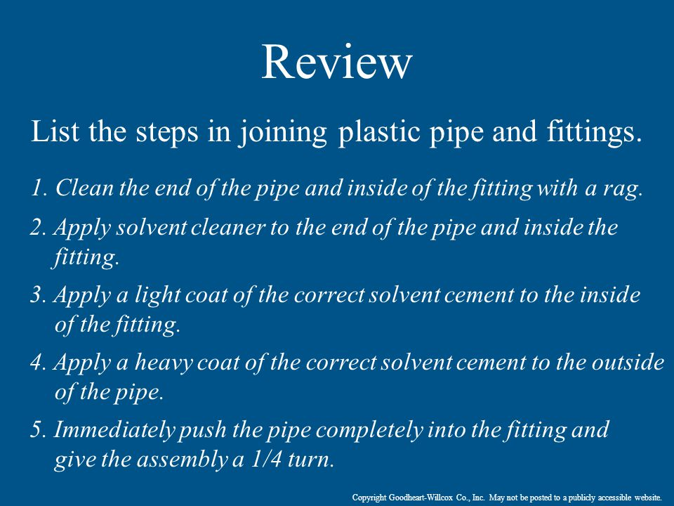 List the steps in joining plastic pipe and fittings.