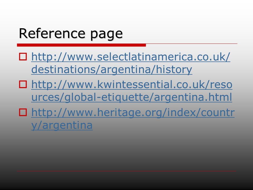 Reference page http://www.selectlatinamerica.co.uk/destinations/argentina/history.