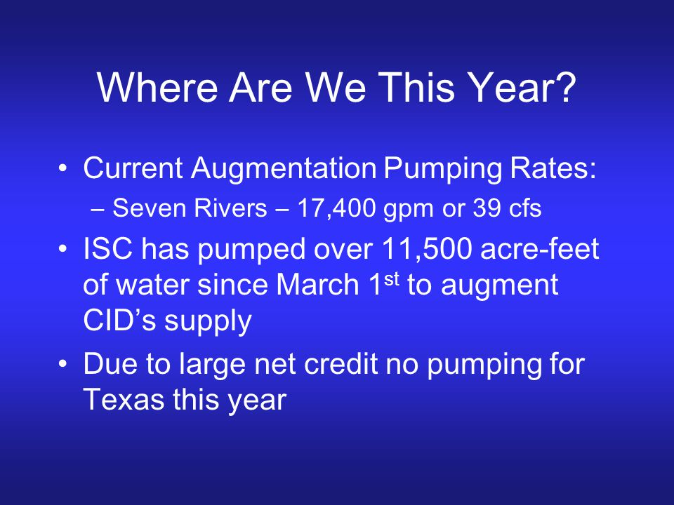 Where Are We This Year Current Augmentation Pumping Rates: