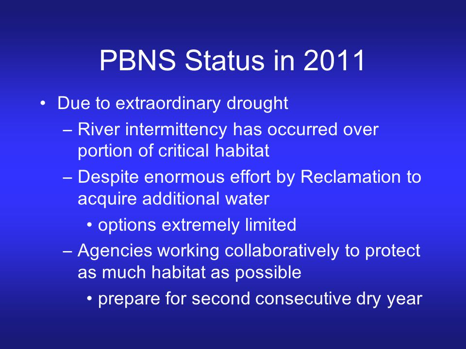 PBNS Status in 2011 Due to extraordinary drought