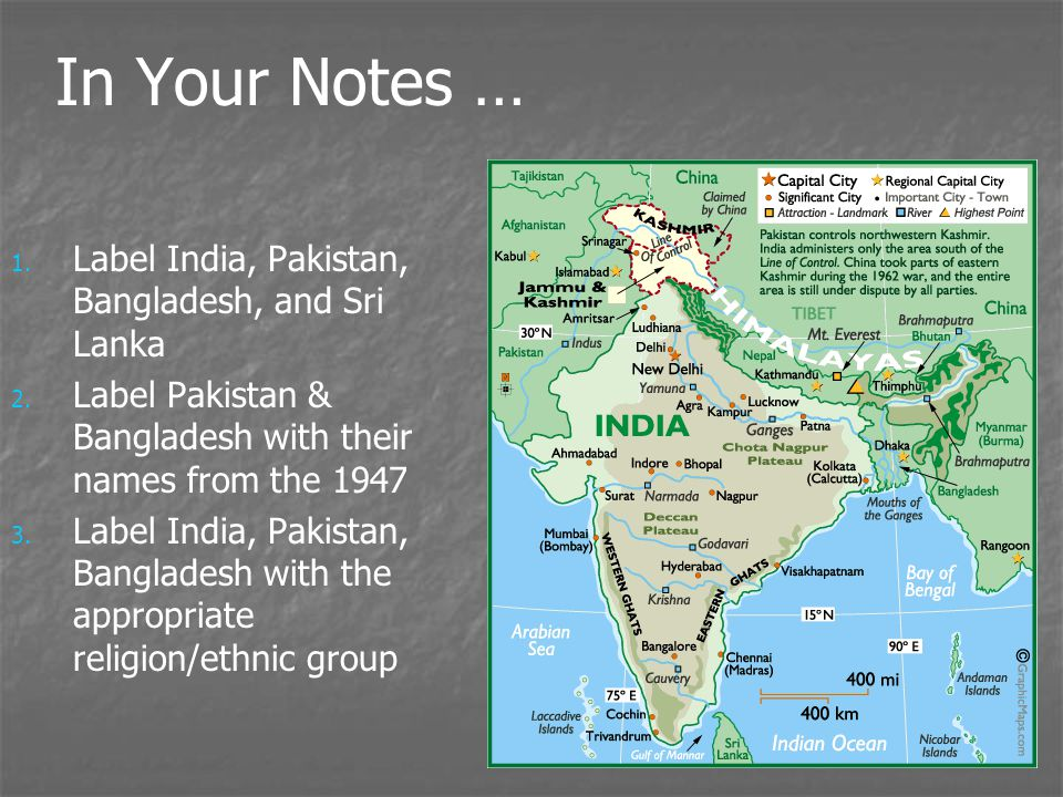 In Your Notes … Label India, Pakistan, Bangladesh, and Sri Lanka