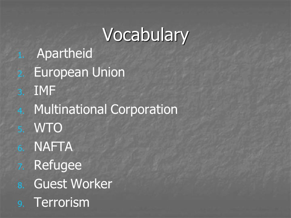 Vocabulary Apartheid European Union IMF Multinational Corporation WTO