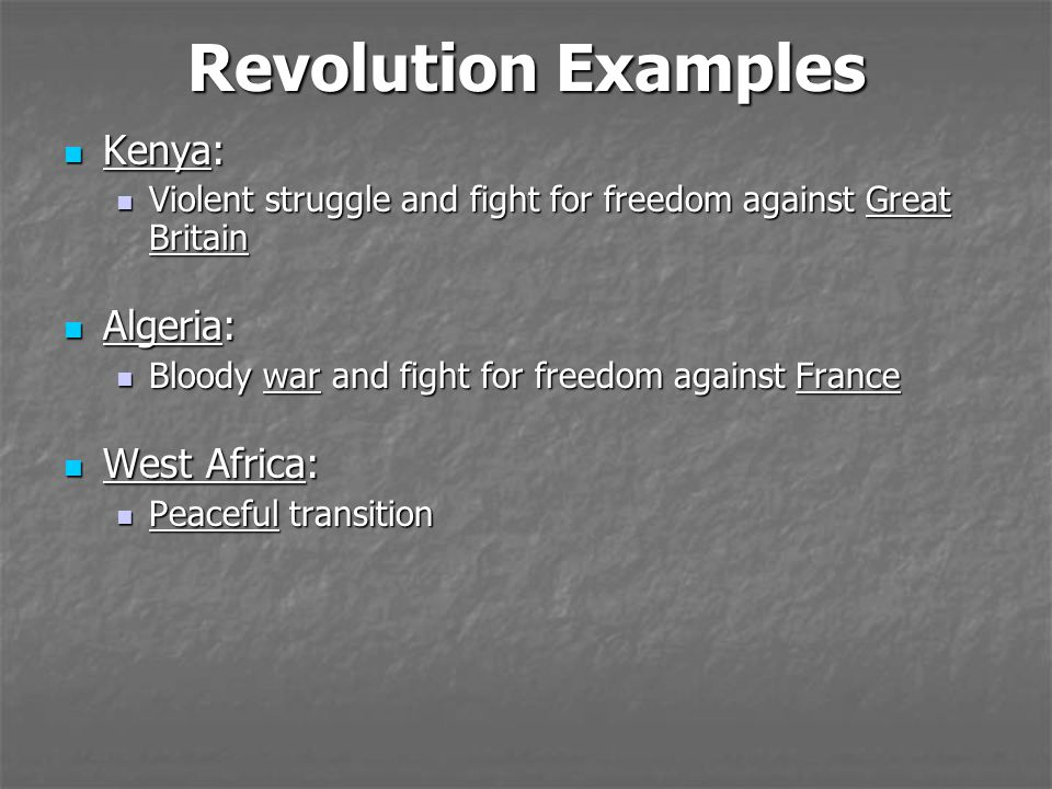 Revolution Examples Kenya: Algeria: West Africa: