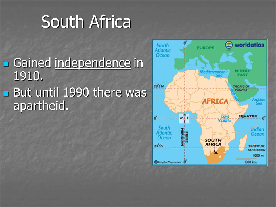 South Africa Gained independence in 1910.