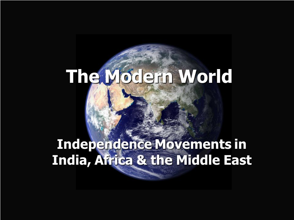 Independence Movements in India, Africa & the Middle East