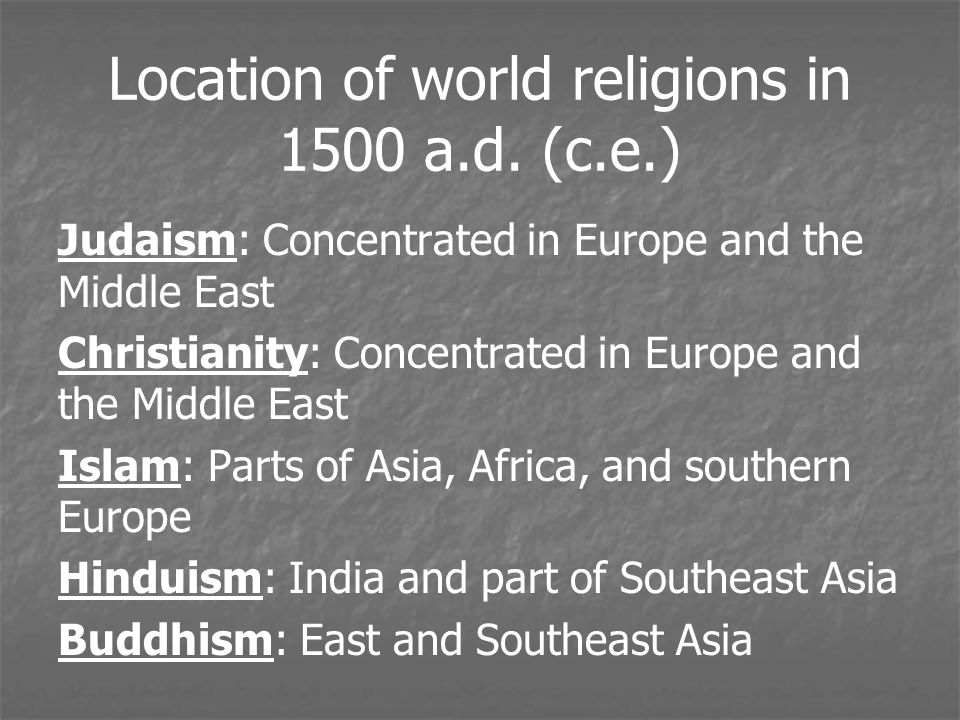 Location of world religions in 1500 a.d. (c.e.)