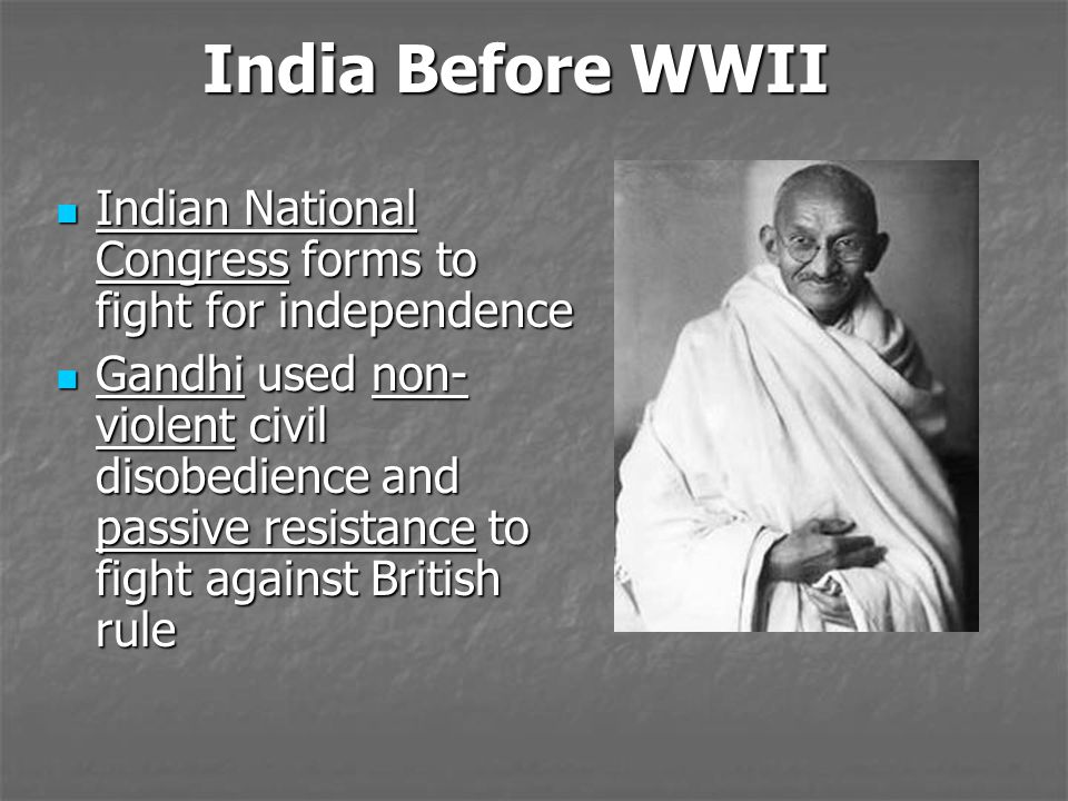 India Before WWII Indian National Congress forms to fight for independence.