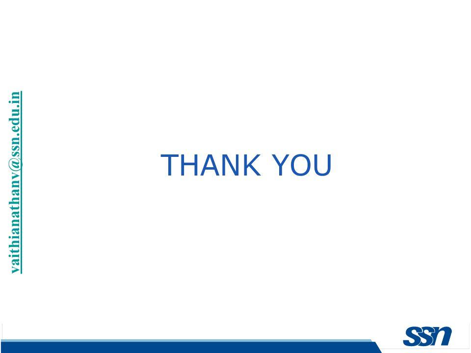 THANK YOU vaithianathanv@ssn.edu.in