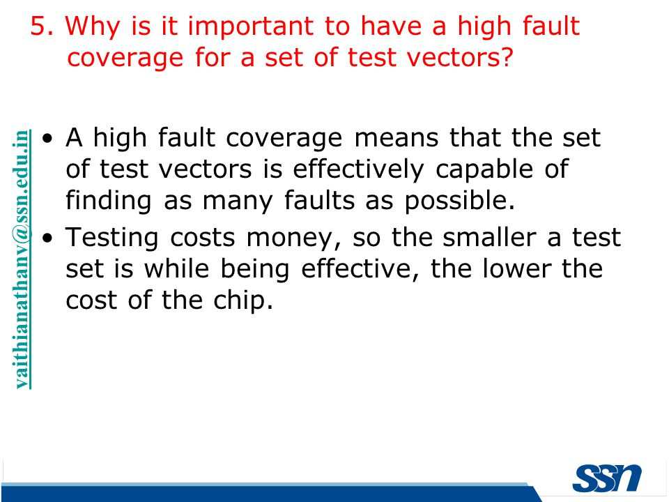 5. Why is it important to have a high fault coverage for a set of test vectors