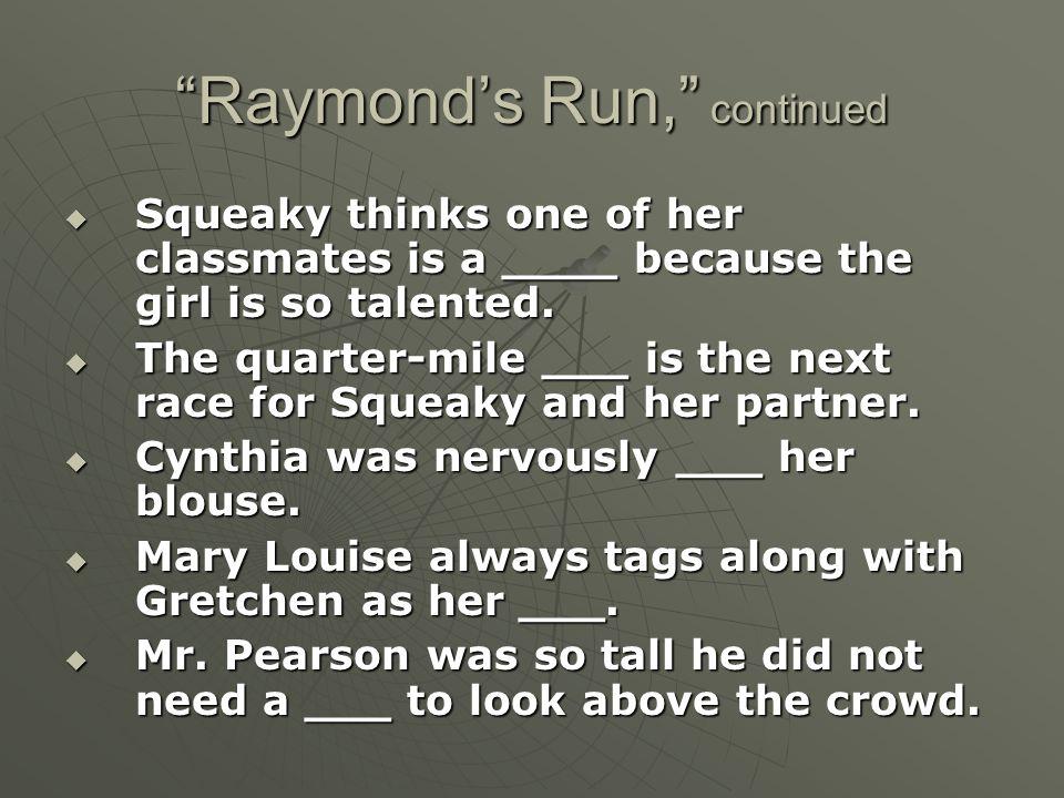 Raymond's Run, continued