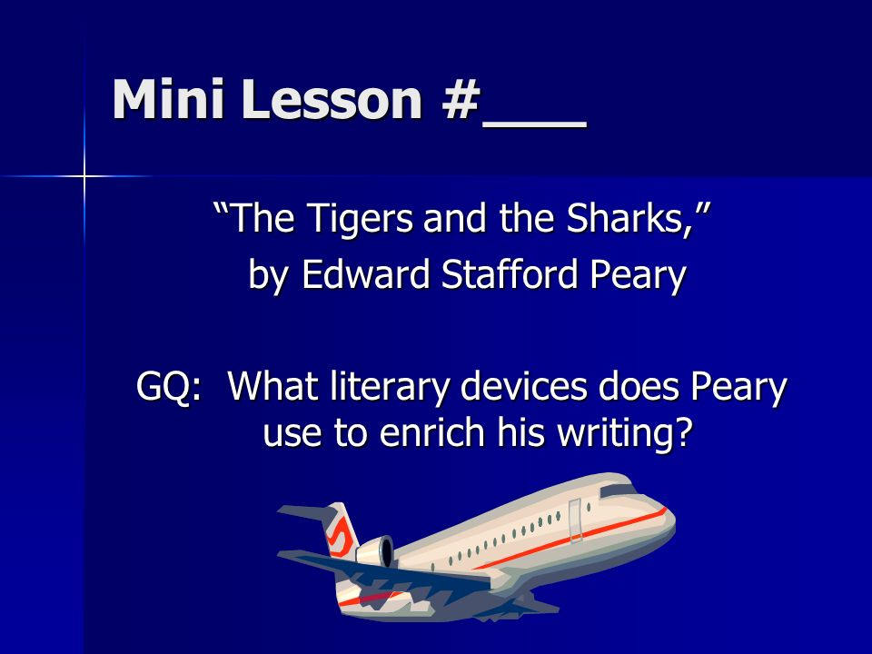 Mini Lesson #___ The Tigers and the Sharks, by Edward Stafford Peary