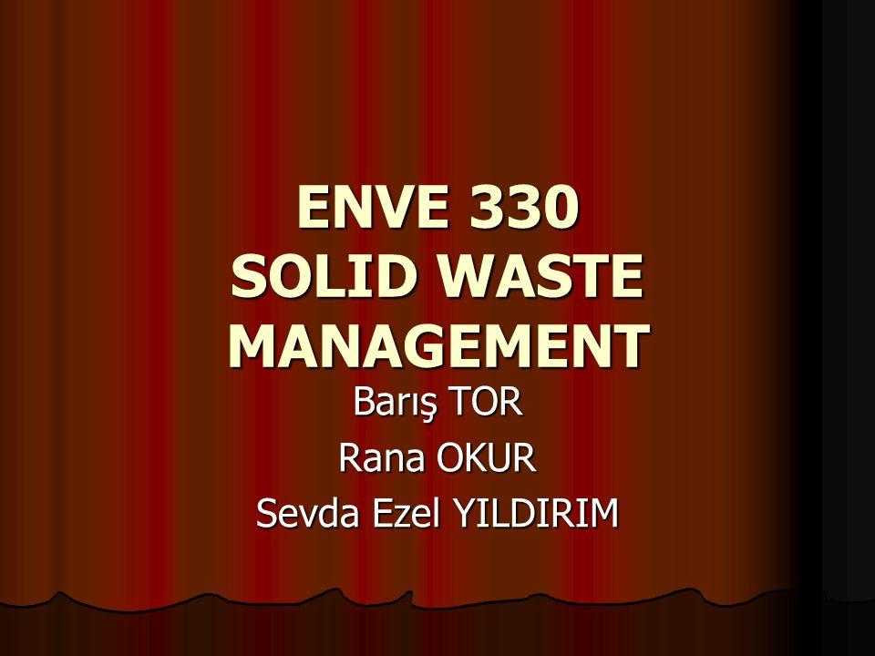 ENVE 330 SOLID WASTE MANAGEMENT