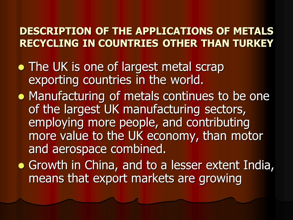 The UK is one of largest metal scrap exporting countries in the world.