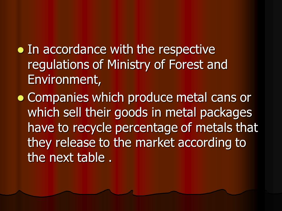 In accordance with the respective regulations of Ministry of Forest and Environment,