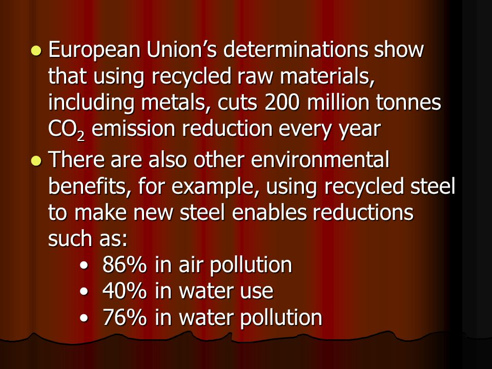 European Union's determinations show that using recycled raw materials, including metals, cuts 200 million tonnes CO2 emission reduction every year
