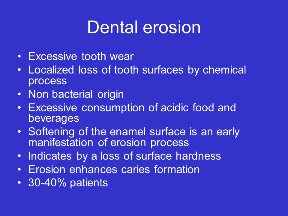 Dental erosion Excessive tooth wear